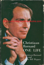 "Barnard, Christiaan; Pepper, Curtis Bill. ""Christiaan Barnard. ONE LIFE"", published in 1970 in Great Britain in hardback, 536pp, ISBN 0245599525. Condition: Good, but with some rubbing and slight creasing to the edges and corners of the dustjacket. The dj is also price-clipped on the front flap. Internally the pages are clean & readable. Price: £14.75, not including post and packing, which is Amazon UK's standard charge (currently £2.80 for UK buyers, more for overseas customers)"