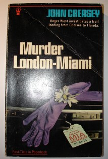 Creasey, John. 'Murder, London-Miami', published in 1971 in Great Britain by Hodderr in paperback, 160pp, no ISBN. Condition: good with some slight creasing down the top corner of the front dj. Price: £1.45, not including p&p, which is Amazon's standard charge (currenlty £2.75 for UK buyers and more for overseas customers)