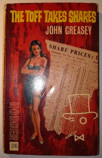 Creasey, John. The Toff Takes Shares. Condition: good, but vintage. Price: £3.5 (not including p&p, which for UK buyers is Amazon's standard £2.75 charge, more for overseas buyers)