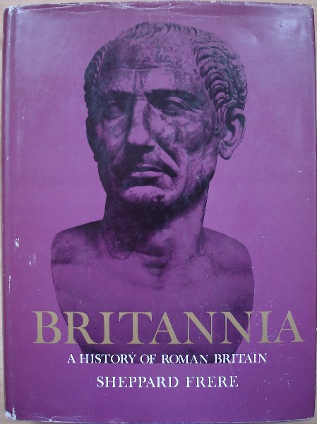 Frere, Sheppard. 'Britannia: A History of Roman Britain', published in 1974 in hardback by the Book Club Associates, 364pp. Condition: Good with good dustjacket (slightly worn on top edge). Internally clean with bookplates just inside the front cover. Price: £7.25, not including p&p, which is Amazon's standard charge (currently £2.75 for UK buyers, more for overseas customers)