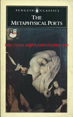 Gardner, Helen. 'The Metaphysical Poets', published in 1987 in Great Britain by Penguin Classics in paperback, 331pp, ISBN 014042038x. Condition: good, but vintage with tanning to internal pages. Price: ONE PENCE, not including post and packing, which is Amazon's standard charge (currently £2.80 for UK buyers, more for overseas customers)