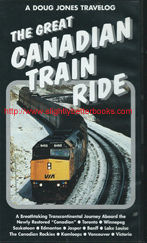"Jones, Doug. ""The Great Canadian Train Ride"", released in 1999 in VHS by International Travel Films, and in the UK by Haysbridge Video (VHS 071V), 80 minutes long. Condition: Very good condition, fully working. Price: £3.50, not including post and packing, which is Amazon UK's standard charge (currently £2.80 for UK buyers, more for overseas customers)"