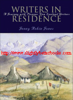 Jones, Jenny Robin. 'Writers in Residence: A Journey with Pioneer New Zealand Writers', published in 2004 in New Zealand by Auckland University Press, in paperback, 314pp, ISBN 1869403029. Condition: Very good, well looked-after. Price: £13.99, not including post and packing, which is Amazon UK's standard charge (currently £2.80 for UK buyers, more for overseas customers)