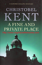 Kent, Christobel. 'A Fine and Private Place' published in 2010 in Great Britain by Atlantic Books in paperback, 320pp, ISBN 9781848871519. Condition: New. Price: £2.70, not including post and packing, which is Amazon UK's standard charge (currently £2.80 for UK buyers more for overseas customers)
