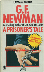 Newman, G. F. 'A Prisoner's Tale' published in 1977 in Great Britain in paperback, 190pp, ISBN 0722163649. Condition: good, but slightly worn on the cover edges with some foxing to internal pages. Price: £33.99, not including post and packing, which is Amazon UK's standard charge (currently £2.80 for UK buyers, more for overseas customers)