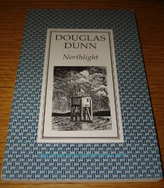 Dunn, Douglas. 'Northlight', published by Faber & Faber in 1989, 82 pages. Sorry, sold out, but click image to access prebuilt search for this title on Amazon