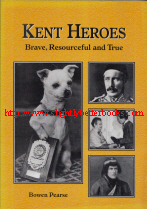 Pearse, Bowen. 'Kent Heroes: Brave Resourceful and True', published in 2002 in Great Britain by JAK in paperback, 184pp, ISBN 0952349167. Condition: Very good, clean & tidy copy, well looked-after. Price: £7.99, not including post and packing, which is Amazon UK's standard charge (currently £2.80 for UK buyers, more for overseas customers)