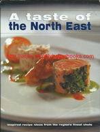 "Pikett, Jane; Waller, Rosie. ""A Taste of the North East: Inspired Recipe Ideas from the Region's Finest Chefs,"" published in 2003 in Great Britain in hardback with dusjacket, 222pp, no ISBN. Condition: Good - has some creasing and tattiness to the edges of the dustjacket; also the price has been clipped off the bottom corner of the dustjacket flap. There's a gift message just inside the front cover and one recipe has a couple of food marks on the page. A nice copy overall. Price: £12.50, not including post and packing, which is Amazon UK's standard charge (currently £2.80 for UK buyers, more for overseas customers"