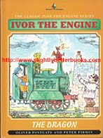 Postage, Oliver 'Ivor the Engine: The Dragon', published in 1994 in hardback in Great Britain by Diamond Books, 34pp, ISBN 0261665715. Condition: very good, with a tiny tiny bump to the top right corner (hardly noticeable): Price: £10.00, not including post and packing