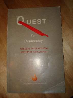 Prokashoni, Prottasha. 'Quest for Democracy', published in 1990 by Amnesty International in paperback, 96pp. Sorry, sold out, but click image to access prebuilt search for this title on Amazon UK
