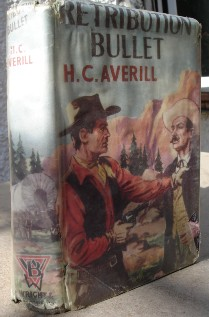 Averill, H.C. 'Retribution Bullet', published by Wright & Brown Limited, London, 1957, 188 pages, 1st Edition. Ex-library. Condition: Acceptable to good with similar condition dustjacket (protected by plastic sleeve, but with small rips. Price: £10.00 (not including postage, which for UK buyers is Amazon's standard £2.75 charge, more for overseas buyers)