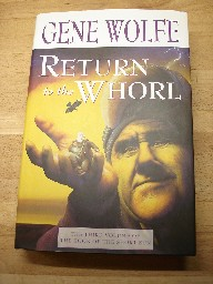 Gene Wolfe, Return of the Whorl. Hardcover 1st Edition with excellent condition dustjacket, published by Tor,  2001. Sorry, sold out, but click image to access prebuilt search for this title on Amazon UK