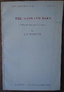 Reynolds, J. B. 'The Haunted Barn', published by Samuel French in 1945, 28pp, paperback, staple binding. Very good clean copy. Price: £4.25, not including p&p, which is Amazon's standard charge (currently £2.75 for UK buyers and more for overseas customers)