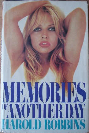 Robbins, Harold. 'Memories of Another Day', published in 1980 by Book Club Associates London, 370pp, hardback with dustjacket. Sorry, sold out, but click picture to access prebuilt search for this title on Amazon UK