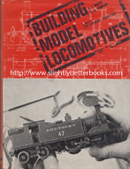 Roche, F. J. 'Building Model Locomotives', published in 1972 in Great Britain in hardback with dustjacket, 192pp, ISBN 0711000492. Condition: Good+ condition copy with good+ condition dustjacket. The book is quite clean & tidy, the dustjacket is very sligthly faded and has a rip on the top right front corner (sellotaped by a previous owner). Price: £12.00, not including post and packing, which is Amazon UK's standard charge (currently £2.80 for UK buyers, more for overseas customers)