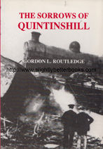 Routledge, Gordon L. 'The Sorrows of Quintinshill', published in 2002 in Great Britain by Arthuret Publishers, in paperback, 80pp, no ISBN. Condition: very good, clean and tidy copy. Price: £40.00, not including post and packing, which is Amazon UK's standard charge (currently £2.80 for UK buyers, more for overseas customers)