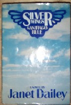 Dailey, Janet. 'Silver Wings: Santiago Blue', published in 1984 in hardback by Poseidon Press, 1st Edition with dustjacket. Condition: Nice, clean & readable copy with small tear to dj at base of spine. DJ edges slightly worn. Price: £6.75, not including p&p, which is Amazon's standard charge (currently £2.75 for UK buyers, more for overseas customers)