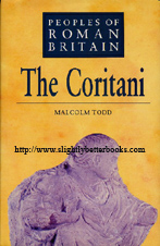 Todd, Malcolm. 'The Coritani', published in 1973 in Great Britain by Alan Sutton Publishing in hardback with dustjacket, 164pp, ISBN 0862998786. Sorry, sold out, but click image to access prebuilt search for this title on Amazon UK