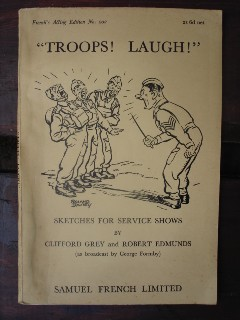 "Grey, Clifford; and Edmunds, Robert. '""Troops! Laugh!"" Sketches for Service Shows.'  (as broadcast by George Formby). Sorry, sold out, but click image to access prebuilt search for this title on Amazon"