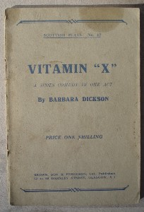 "Dickson, Barbara. 'Vitamin ""X"": A Scots Comedy In One Act', undated paperback, 24 pages. Sorry, sold out, but click image to access prebuilt search for this title on Amazon"