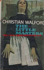 Walford, Christian. 'The Little Masters' published in 1969 in Great Britain by Hurst and Blackett in hardback, with dustjacket, 184pp, no ISBN. Condition: ex-library copy, has some finger marks on the occasional page, there's a rip to the top of page 7 and the introductory title and title pages have been removed by the selling library. A very decent copy. Price (due to rarity): £22.00, not including post and packing, which is Amazon UK's standard charge of £2.80, more for overseas customers